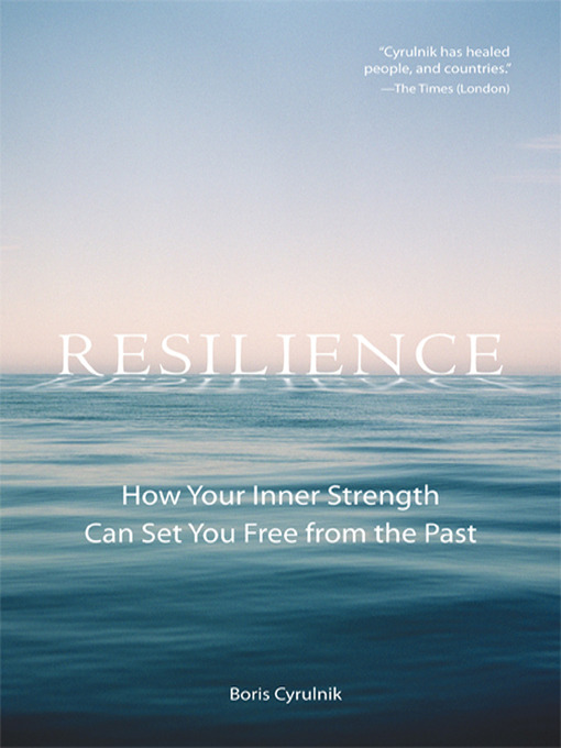 Title details for Resilience by Boris Cyrulnik - Available