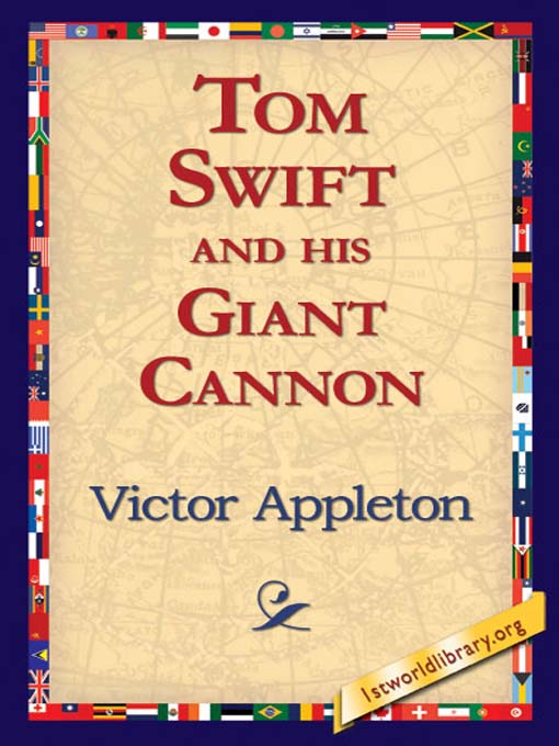 Title details for Tom Swift and His Giant Cannon by Victor Appleton - Available