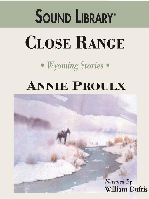 Title details for Close Range by Annie Proulx - Available