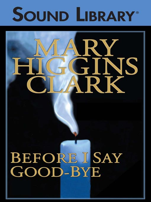 Title details for Before I Say Good-bye by Mary Higgins Clark - Wait list