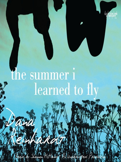 Title details for The Summer I Learned to Fly by Dana Reinhardt - Available