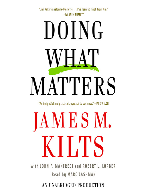 Title details for Doing What Matters by James M. Kilts - Available