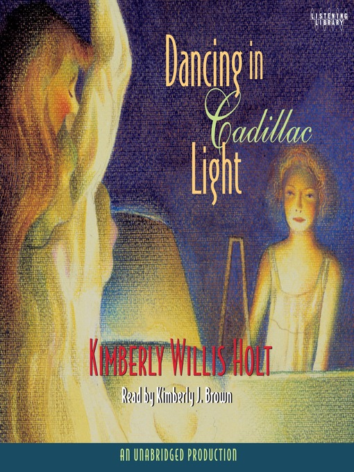 Title details for Dancing in Cadillac Light by Kimberly Willis Holt - Available