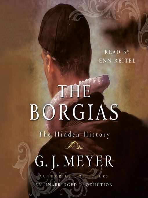 Title details for The Borgias by G.J. Meyer - Available