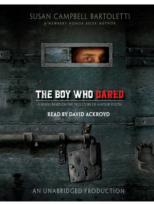 Title details for The Boy Who Dared by Susan Campbell Bartoletti - Available