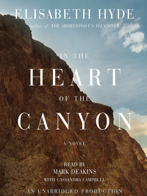 Title details for In the Heart of the Canyon by Elisabeth Hyde - Wait list
