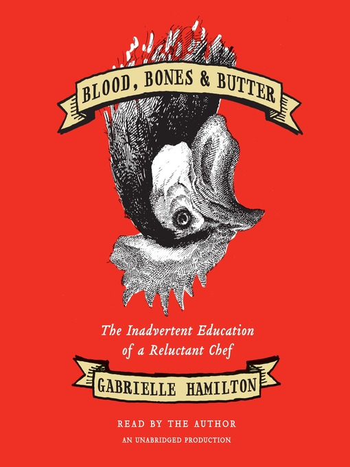 Title details for Blood, Bones & Butter by Gabrielle Hamilton - Available