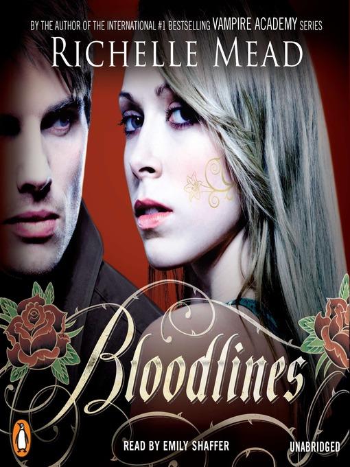 Title details for Bloodlines by Richelle Mead - Wait list