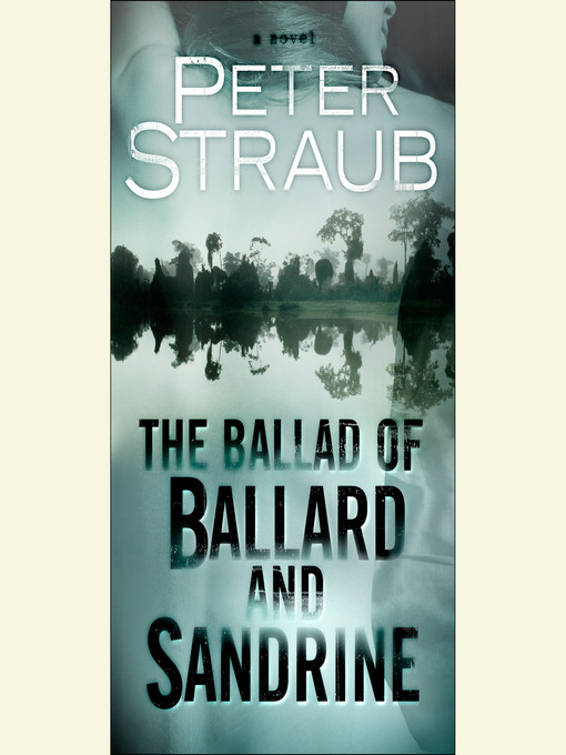 Title details for The Ballad of Ballard and Sandrine by Peter Straub - Available