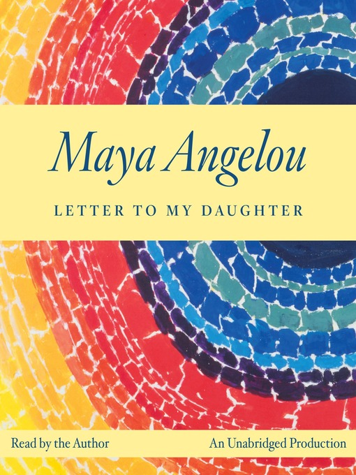 Title details for Letter to My Daughter by Maya Angelou - Available
