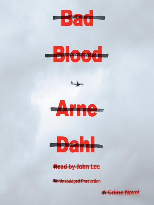 Title details for Bad Blood by Arne Dahl - Wait list