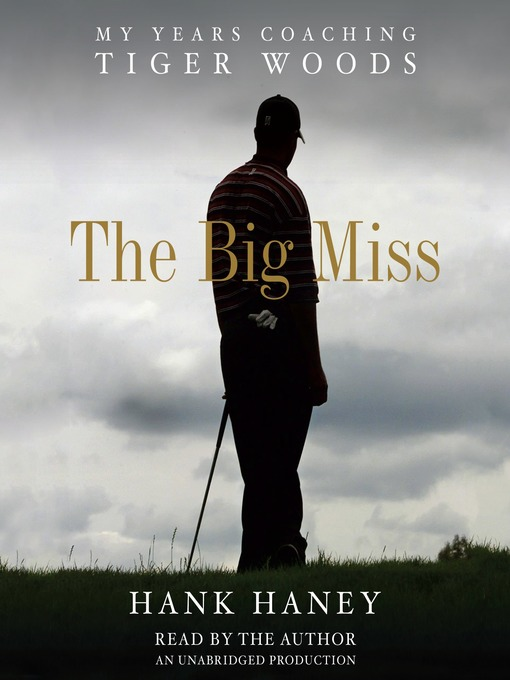 Title details for The Big Miss by Hank Haney - Wait list