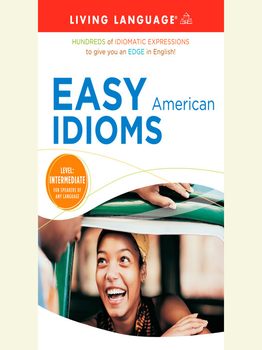 Title details for Easy American Idioms by Living Language - Available