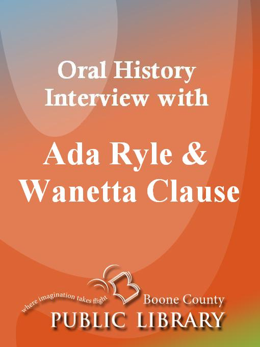 Title details for Oral History Interview with Ada Ryle and Wanetta Clause by Ada Ryle - Available
