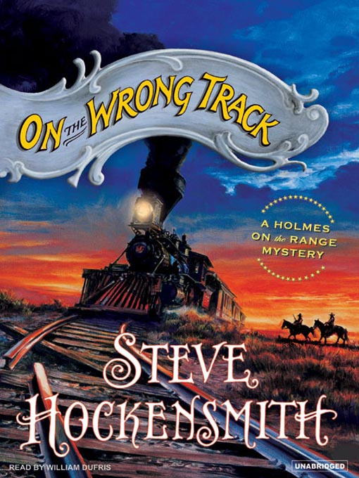 Title details for On the Wrong Track by Steve Hockensmith - Available