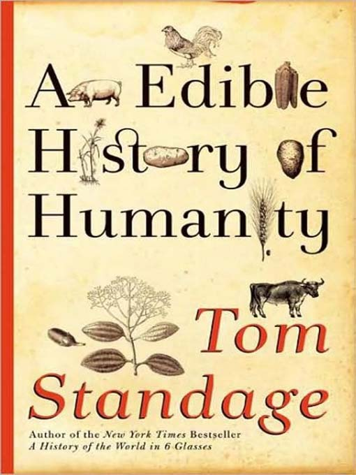 Title details for An Edible History of Humanity by Tom Standage - Available