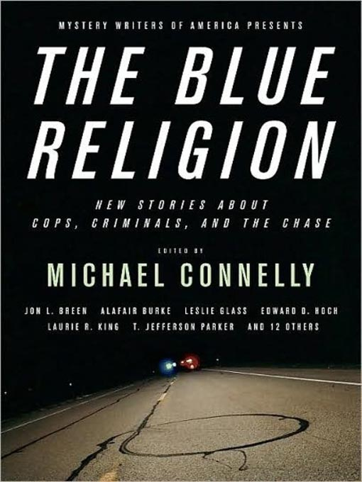 Title details for Mystery Writers of America Presents The Blue Religion by Michael Connelly - Available
