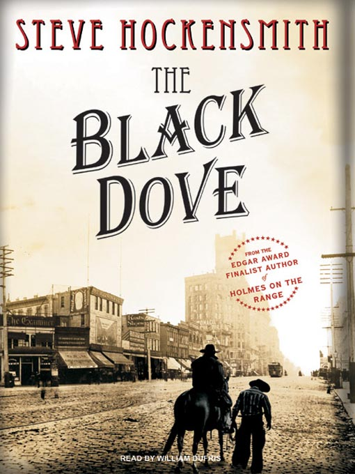 Title details for The Black Dove by Steve Hockensmith - Wait list