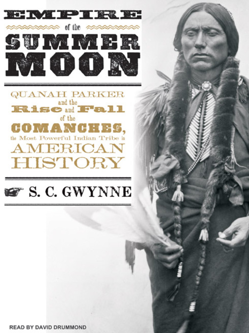 Title details for Empire of the Summer Moon by S. C. Gwynne - Wait list