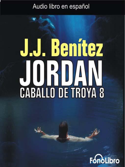 Title details for Jordan: Caballo de Troya 8 by J.J.  Benitez - Wait list