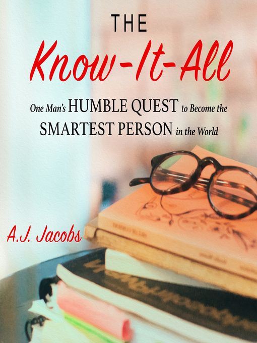 Title details for The Know-It-All by A.J. Jacobs - Wait list