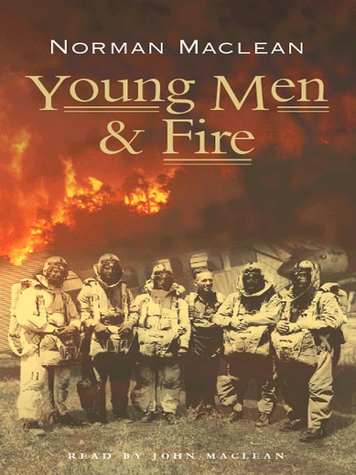 Title details for Young Men & Fire by Norman Maclean - Wait list