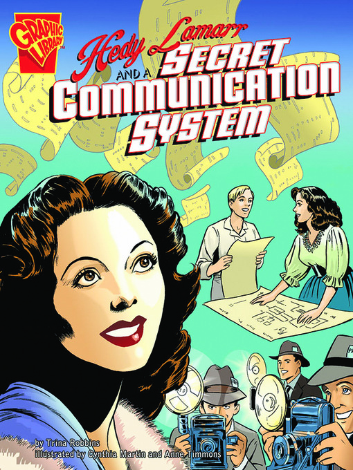 Title details for Hedy Lamarr and a Secret Communication System by Robbins, Trina  - Available