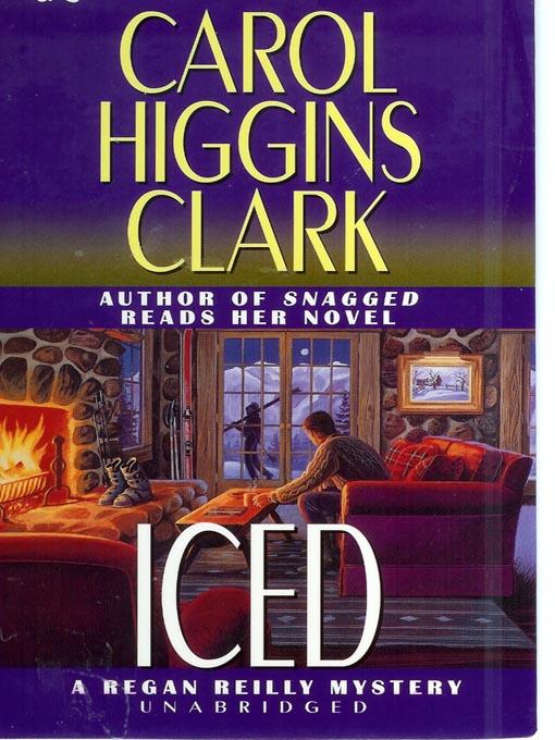 Title details for Iced by Carol Higgins Clark - Wait list