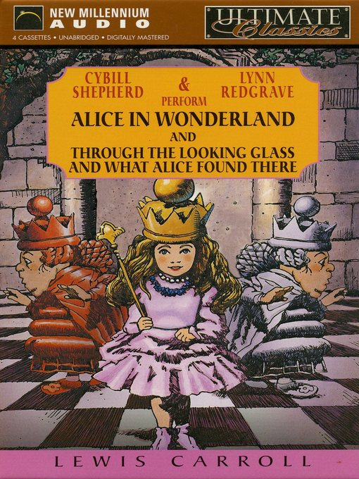Title details for Alice in Wonderland and Through the Looking Glass and What Alice Found There by Lewis Carroll - Wait list