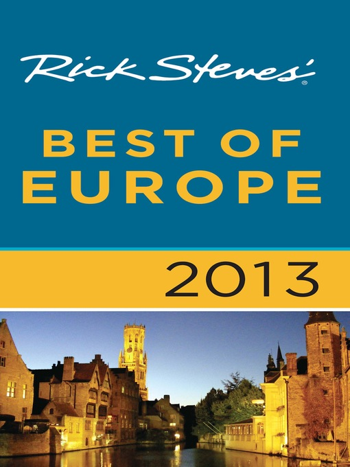 Title details for Rick Steves' Best of Europe 2013 by Rick Steves - Available