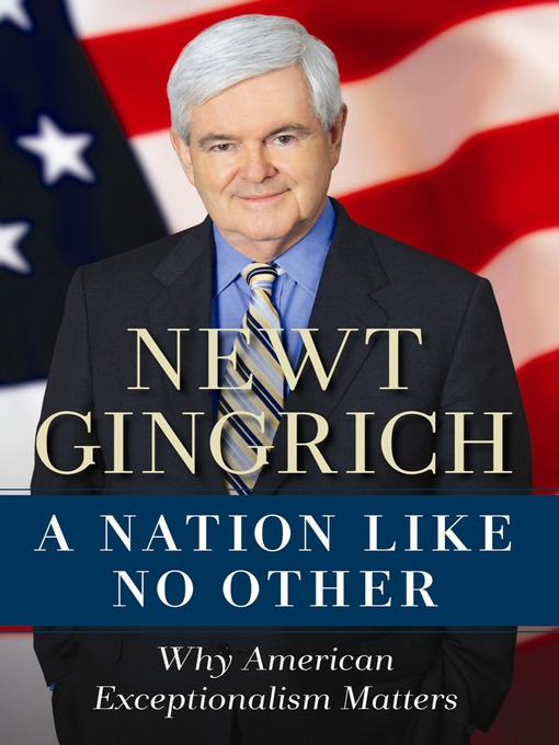 Title details for A Nation Like No Other by Newt Gingrich - Available