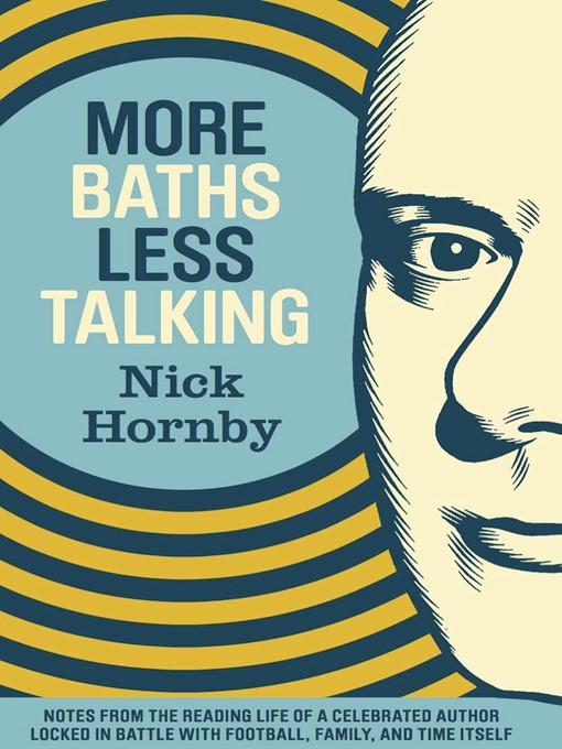 Title details for More Baths Less Talking by Nick Hornby - Wait list