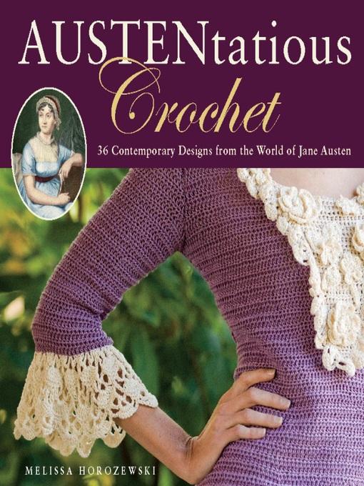 Title details for Austentatious Crochet by Melissa Horozewski - Available