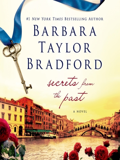 Title details for Secrets from the Past by Barbara Taylor Bradford - Available