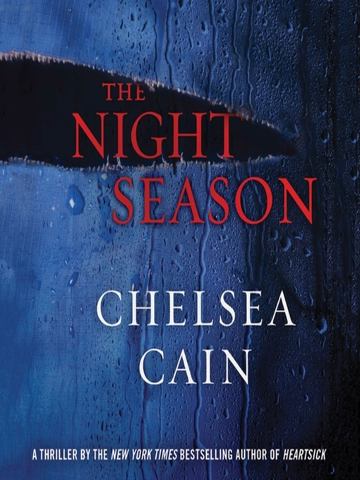 Title details for The Night Season by Chelsea Cain - Available
