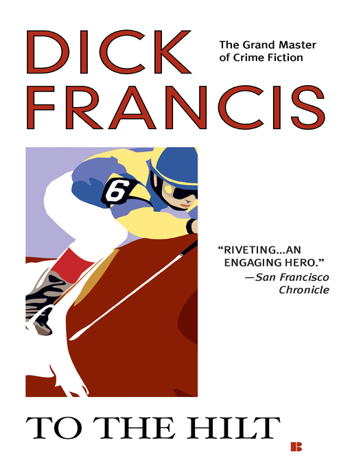 Title details for To the Hilt by Dick Francis - Available