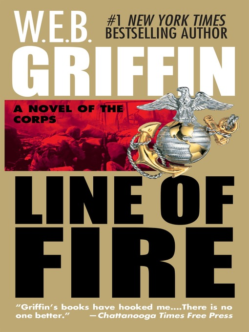 Title details for Line of Fire by W.E.B. Griffin - Available