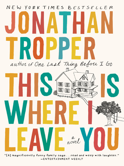 Title details for This Is Where I Leave You by Jonathan Tropper - Available