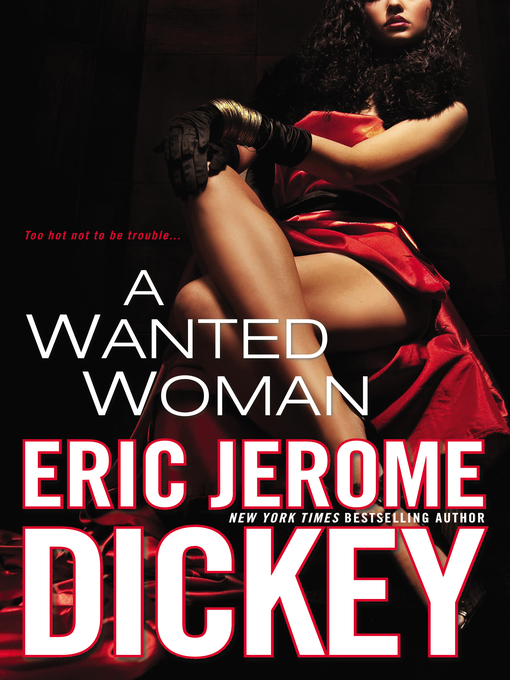 Title details for A Wanted Woman by Eric Jerome Dickey - Available