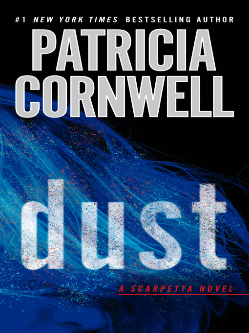 Title details for Dust by Patricia Cornwell - Wait list