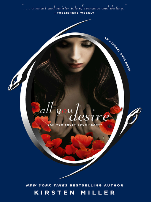Title details for All You Desire by Kirsten Miller - Wait list