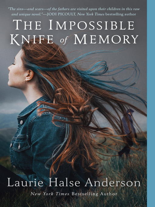 Title details for The Impossible Knife of Memory by Laurie Halse Anderson - Available