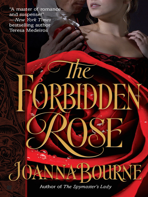 Title details for The Forbidden Rose by Joanna Bourne - Available