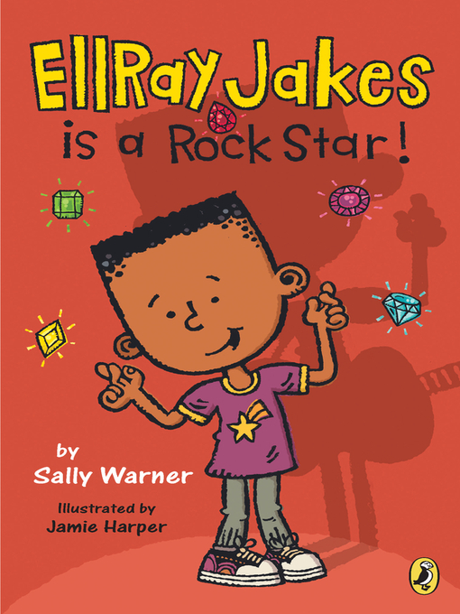 Title details for EllRay Jakes is a Rock Star! by Sally Warner - Wait list