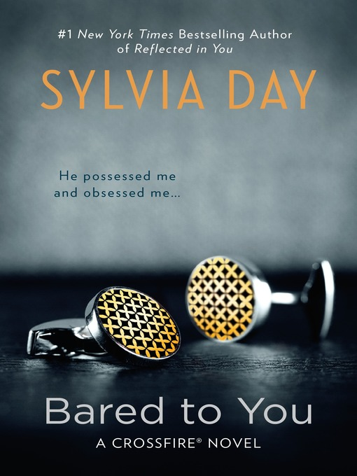 Title details for Bared to You by Sylvia Day - Available