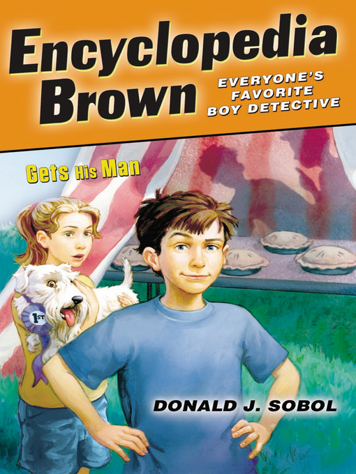 Title details for Encyclopedia Brown Gets His Man by Donald J. Sobol - Available