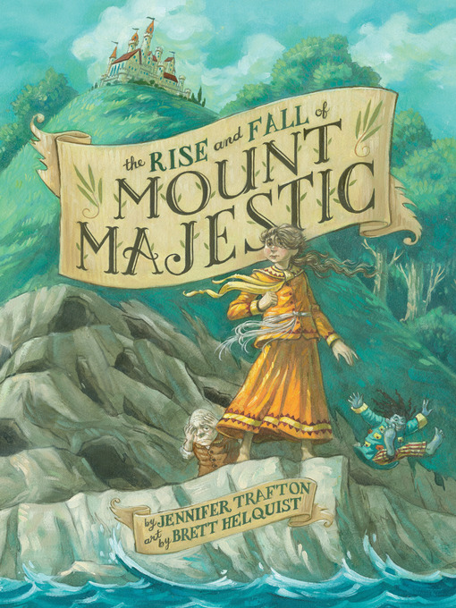 Title details for The Rise and Fall of Mount Majestic by Jennifer Trafton - Wait list