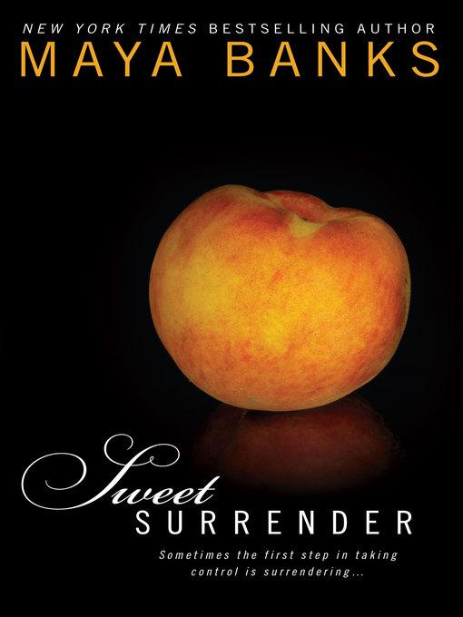 Title details for Sweet Surrender by Maya Banks - Wait list