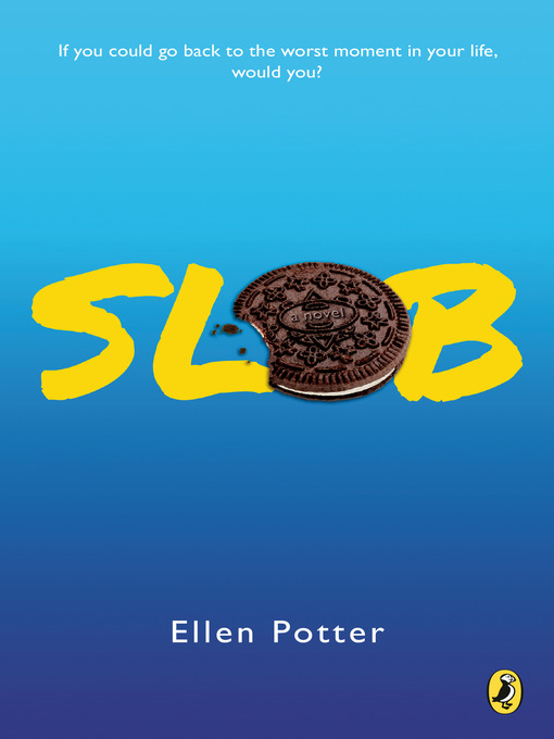 Title details for Slob by Ellen Potter - Wait list