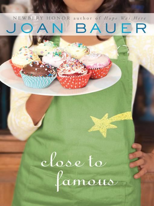 Title details for Close to Famous by Joan Bauer - Wait list